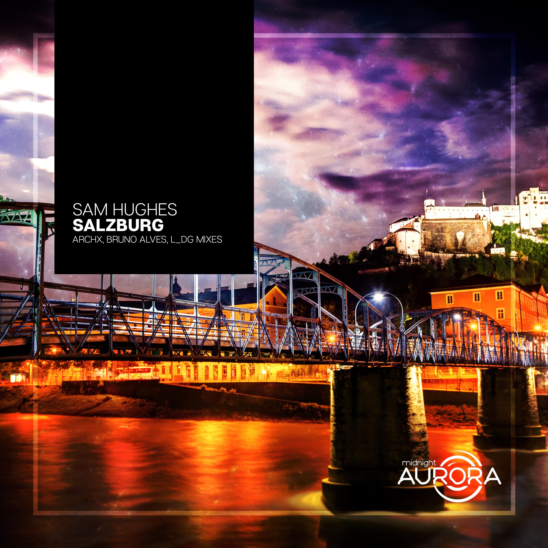 Sam Hughes - Salzburg (ArchX Remix)