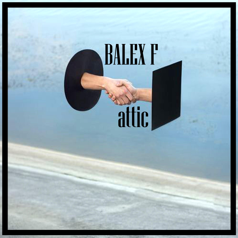 Balex F - Attic (Original Mix)