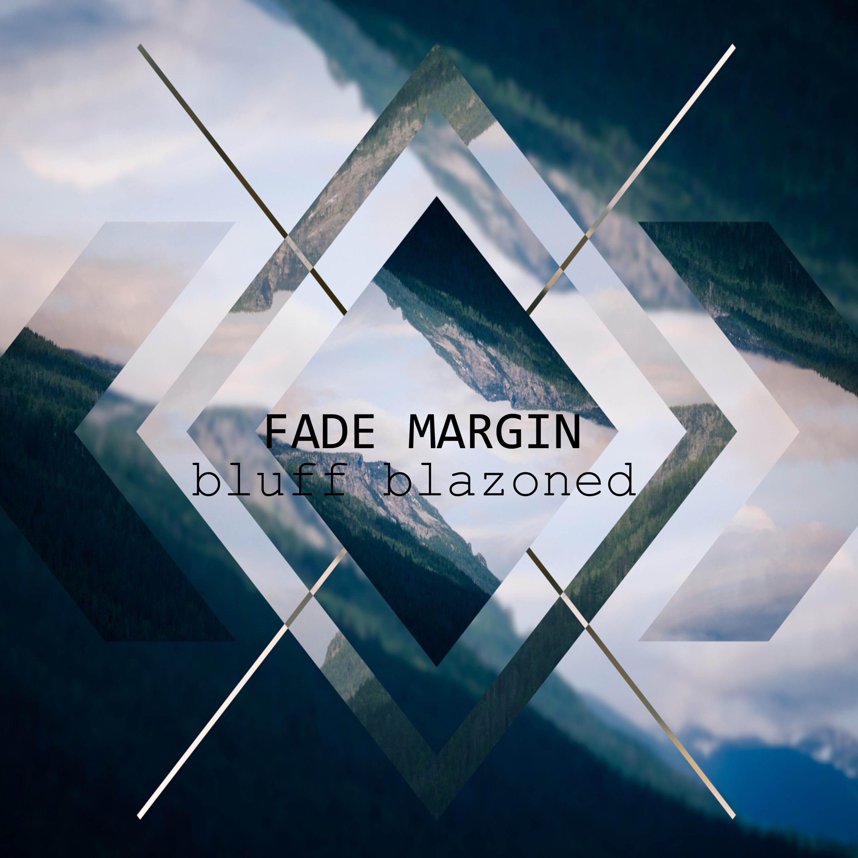 Fade Margin - Bluff Blazoned (Original Mix)