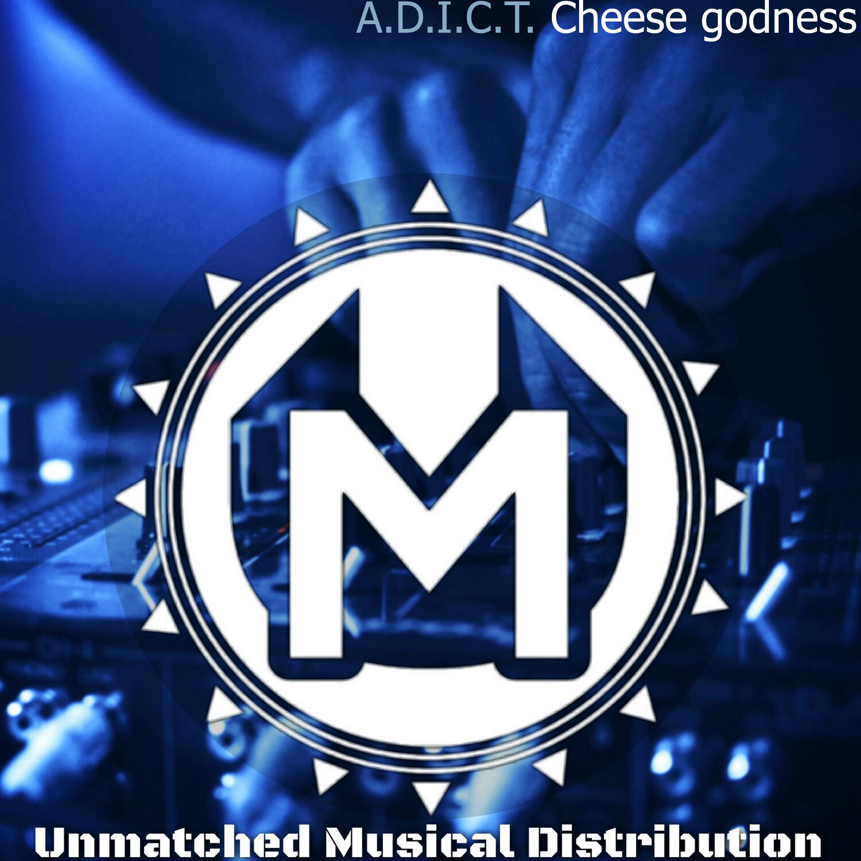 A.D.I.C.T. - Cheese Godness (Original mix)