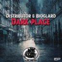 Bioglard & Distributor - Dark Place (Original mix)