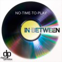 In Between - No Time To Play (Original mix)
