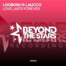 Loobosh & Laucco - Love Lasts Forever  (Original Mix)