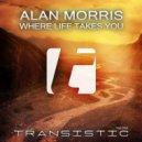 Alan Morris - Where Life Takes You (Extended Mix)