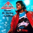 MICHAEL JACKSON - Wanna Be StartIn\' Somethin\'  (ALEXANDER PIRELLA Bootleg)