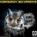 Corduroy Mavericks - I\'m Lit (Original Mix)