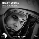 Sergey Shvets - Maiden Flight  (Original Mix)