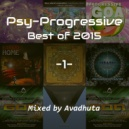 Avadhuta - Psy-Progressive: Best of 2015, Vol.1 ()