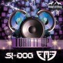 Si-Dog x FM-3 - Turn It Up (Original Mix)