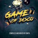 Dimta - Game Of Disco #78 (Compiled and Mixed by Dimta)