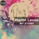 Martin Levon - My Story (Original Mix)