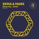 MARX, SKMA - Dooms Day (Original Mix)
