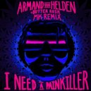 Armand Van Helden Vs. Butter Rush - I Need A Painkiller (MK Extended Remix)