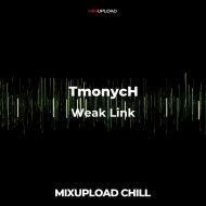 TmonycH - Weak Link (Original Mix)