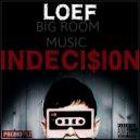 Loef - indecision (Original)