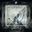 Bredren - The Sewers (Original Mix)