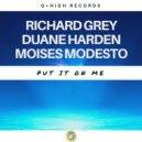 Richard Grey, Duane Harden & Moises Modesto - Put It On Me (Club Mix)