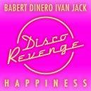 Babert, Dinero & Ivan Jack - Happiness (Original Mix)