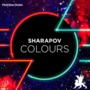 Sharapov - Colours (Original Mix)