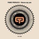 Fabio Pierucci - Wanna Say Yes (Original Mix)