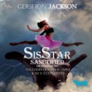 Gershon Jackson - SisSTAR Sanctified (He Picked Me Up)  (House Of Omni Michazzariel AfroGOD Mix)