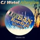 CJ Wetal - Afterglow (Original Mix)