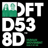Human Movement feat. Eliot Porter - Run It By Me   (Extended Version)