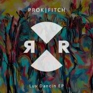 Prok & Fitch - Motor City (Original Mix) ()