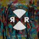 Prok & Fitch, Green Velvet - Luv Dancin (Original Mix) ()