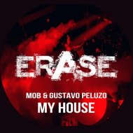 M0B & Gustavo Peluzo - My House  (Original Mix)