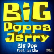 Big Poppa Jerry - Big Pop feat. Isa Elin (Original Mix)