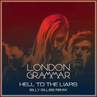 London Grammar - Hell To The Liars  (Billy Gillies Remix)