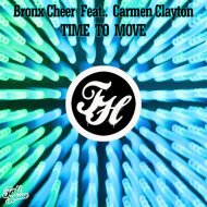 Bronx Cheer feat. Carmen Clayton - Time To Move  (BC Revival Mix)