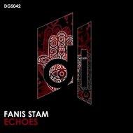 Fanis Stam - Echoes  (Original Mix)