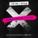 The XX & Vintage Culture, Bruno Be & Ownboss -  Intro (Ashibah Miracle Vox Edit)