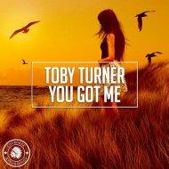 Toby Turner - You Got Me  (Original Mix)