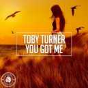 Toby Turner - You Got Me  (Original Mix)
