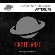 Dream State & Bluespark - Afterlife (Original Mix)