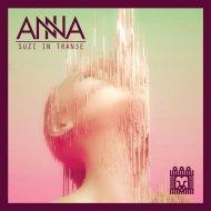 Anna - Suzi in Transe (Original Mix)