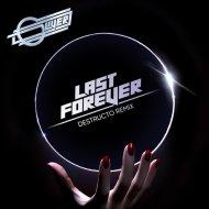 Oliver Ft. Sam Sparro - Last Forever (Destructo Remix)