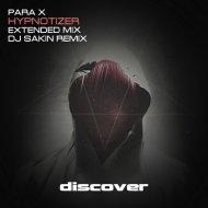 Para X - Hypnotizer  (DJ Sakin Remix)