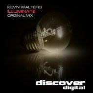 Kevin Walters - Illuminate  (Original Mix)