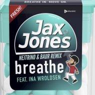 Jax Jones Ft. Ina Wroldsen - Breathe (Nejtrino & Baur Remix)