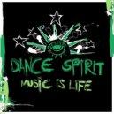 Dance Spirit - Music Is Life (m.O.N.R.O.E. Remix)