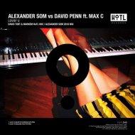 Alexander Som vs. David Penn Ft. Max C - Lovin\' U (David Tort & Markem HoTL Mix)