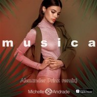 Michelle Andrade - Musica  (Alexander Prinz Radio remix)