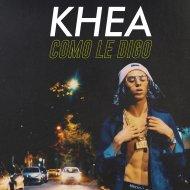 Khea - Como Le Digo (Original Mix)