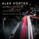 Alex Vortex - Deeper & Deeper (Original Mix)