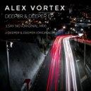 Alex Vortex - Say No (Original Mix)
