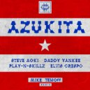 Steve Aoki, Daddy Yankee, Play-N-Skillz & Elvis Crespo - Azukita (Mike Temoff Remix)(Radio Edit) ()
